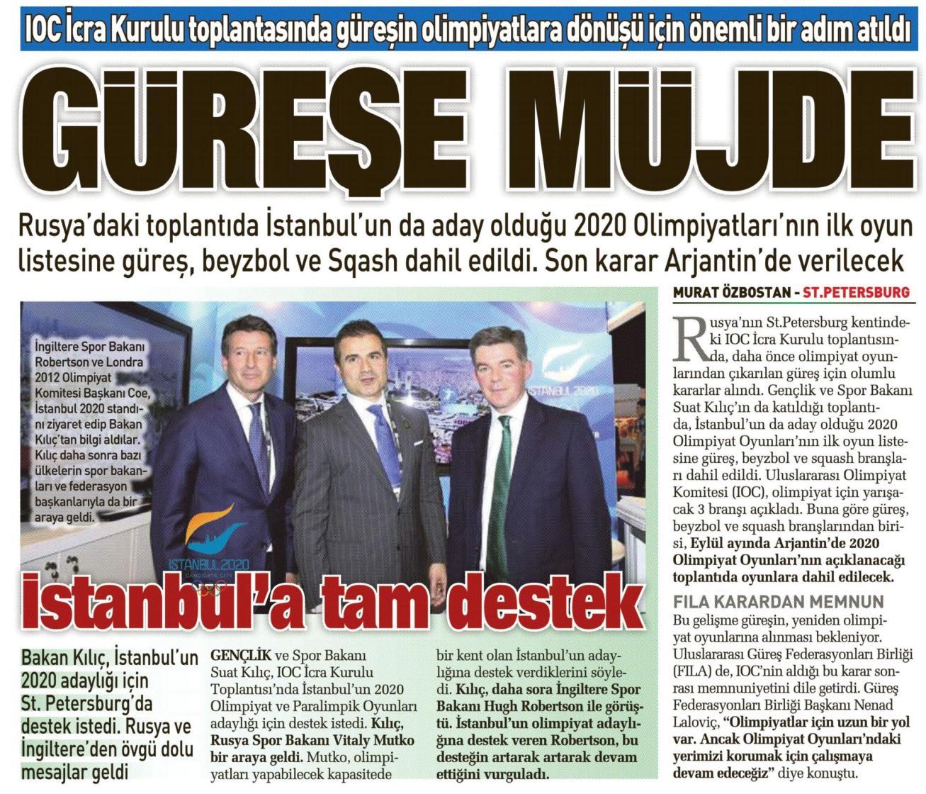 Olimpiyatlarda Güreş Müjdesi..İstanbul'un da aday şehir olduğu 2020 Olimpiyat Oyunları'nın ilk oyun listesine Güreşte dahil edildi.